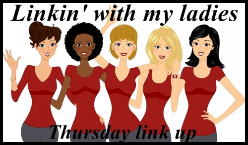 Bloggers, join our Linkin' with My Ladies Thursday Blog Hop