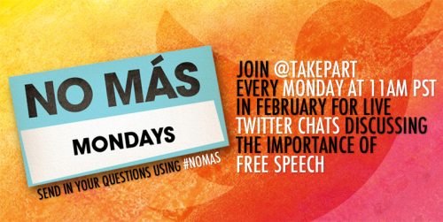 No Mas Mondays Twitter Chat, No the Movie, Freedom of Speech