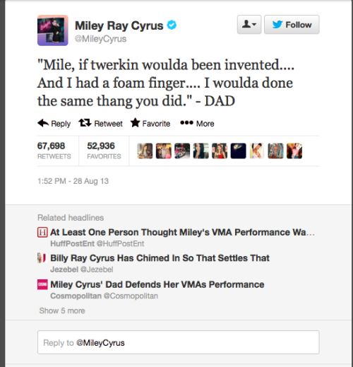 Miley Cyrus tweeted that her father Billy Ray Cyrus's approves of her twerking with a foam finger on the Video Music Awards