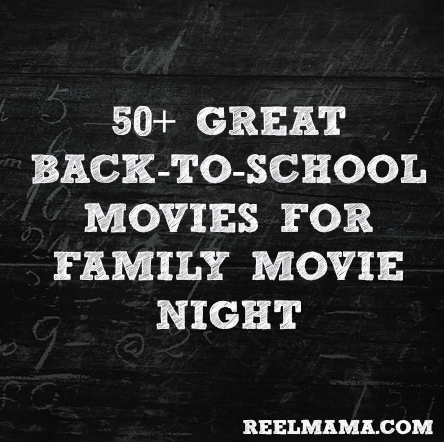 50 great back to school movies for family movie night