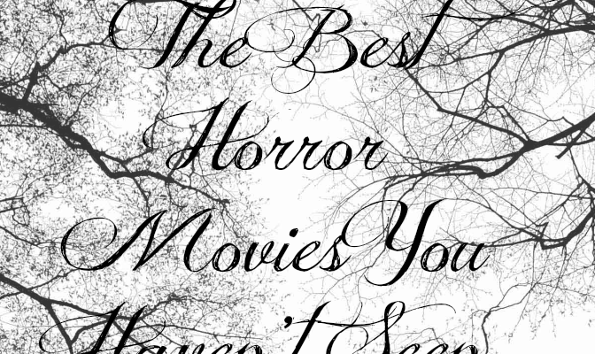 The best horror movies you haven't seen