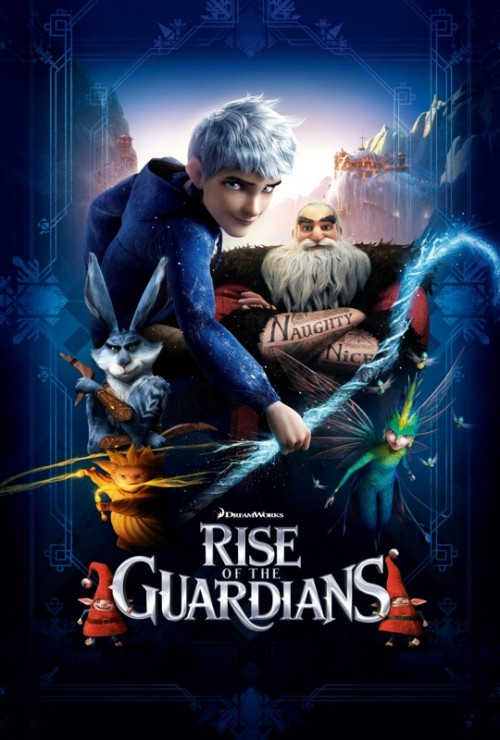 Rise of the Guardians, Rise of the Guardians Movie Poster, Animated Films, Animated Children's Films, Animated Kids Films, Dreamworks Films, Dreamworks Animation, William Joyce, Kids Movies, Children's Movies, Children's Films, Movies for Kids, Holiday Movies for Kids, Family Films, Movies Playing this weekend, Santa Claus, The Tooth Fairy, The Easter Bunny, Jack Frost, the Sandman, Movies Thanksgiving Weekend, William Joyce, Pitch, Boogie Man