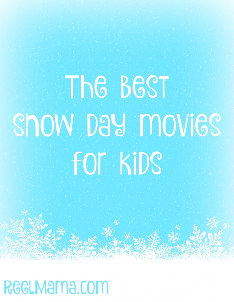 Check out the best snow day movies for kids!