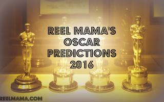 Reel Mama's Oscar predictions 2016, plus nominees list in major categories