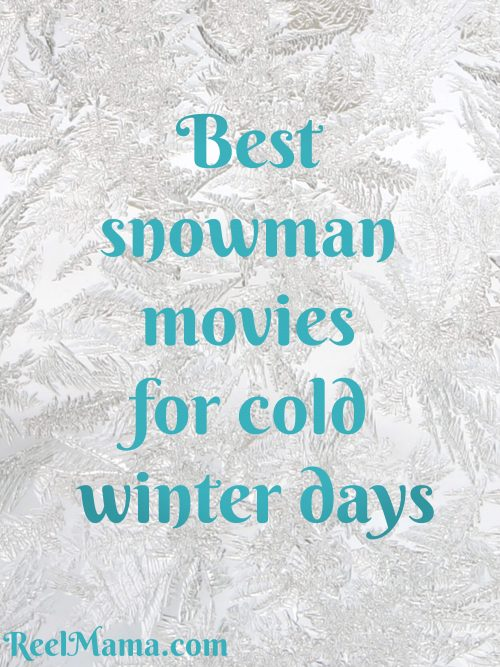 A best snowman movie list for your cold winter days!